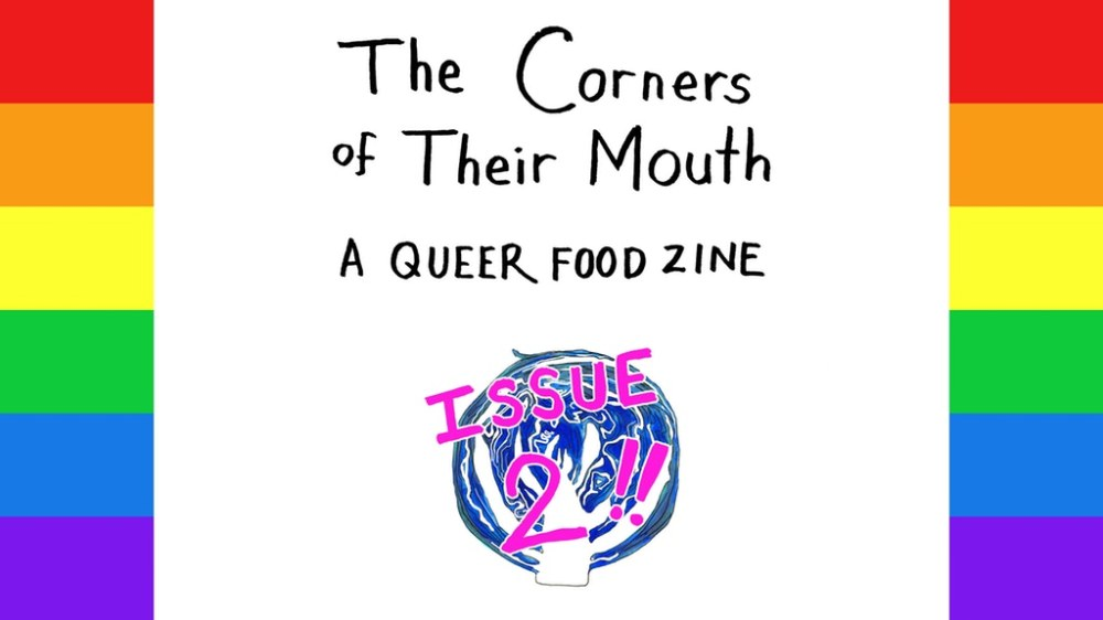 Banner of The Corners of Their Mouth: A Queer Food Zine: Issue 2; with rainbow borders and a blue cabbage
